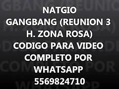 NAGIO H. ZONA ROSA REUNIÓN 3 GANGBANG (CORTO)
